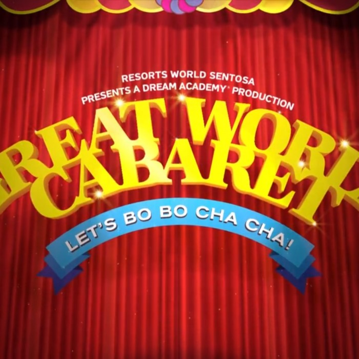 ANIMATION: Resorts World Sentosa | Great World Cabaret